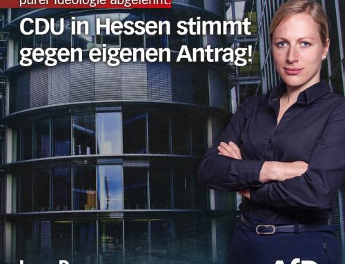 AfD-Anträge werden aus purer Ideologiebesoffenheit abgelehnt: CDU in Hessen stimmt gegen ihren eigenen Antrag